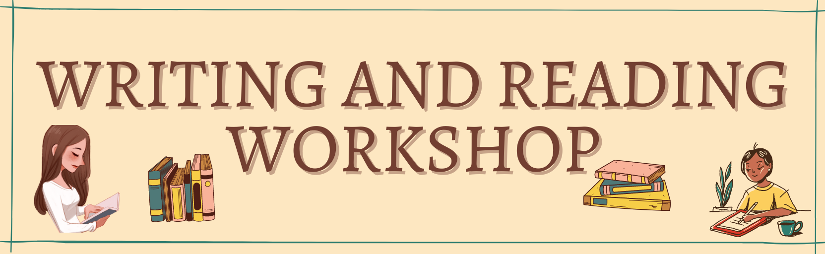 WRITING AND READING WORKSHOP