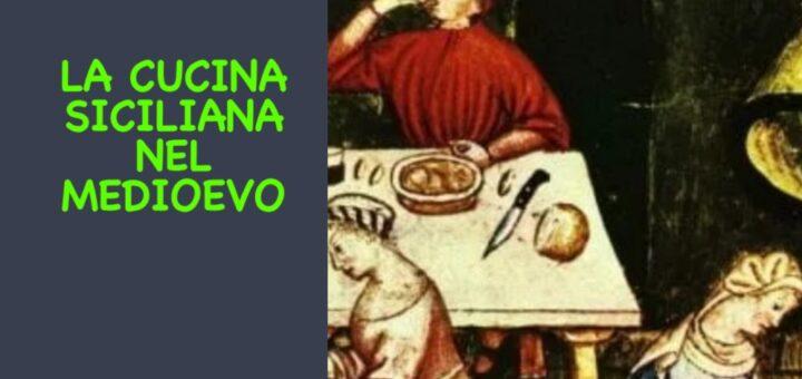 La cucina Siciliana nel Medioevo
